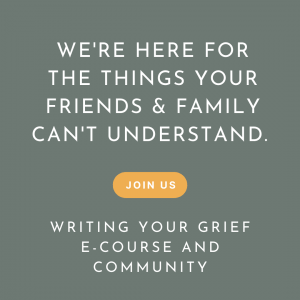 Writing Your Grief Learn More